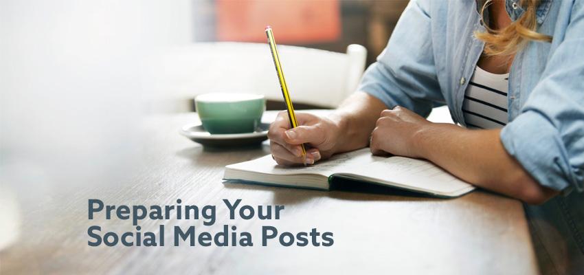 Preparing Your Social Media Posts